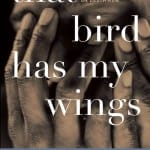 "Review of ""That Bird Has My Wings"" by Jarvis Jay Masters"