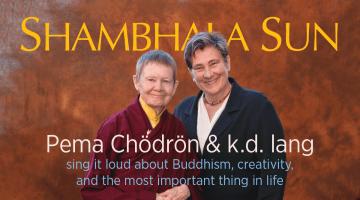 shambhala sun, magazine, pema chodron, kd lang, buddhism, september, 2015, lion's roar