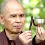Thanks for telling us what Thich Nhat Hanh means to you