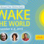 """Join the free online event, """"Awake in the World,"""" featuring dozens of teachers of Buddhism and mindfulness"""