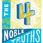 ¿Cuáles son Las Cuatro Nobles Verdades?