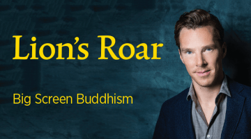 Benedict Cumberbatch discusses his Buddhist philosophy in Lion's Roar magazine.
