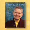 """Pema Chödrön: A Lion's Roar Collector's Edition"" is available to order now"