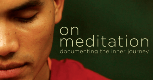 "Filmmaker Rebecca Dreyfus documents the inner journey in ""On Meditation"""