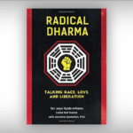 """Radical Dharma"" strikes a conversation about transforming sanghas and communities"