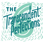 What are the Six Transcendent Perfections?