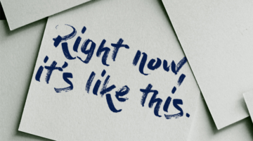 """""""Right Now, It's Like This"""" — How to make this increasingly used Buddhist phrase work for you"""
