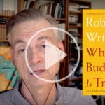 "Watch: Robert Wright on ""Why Buddhism is True"""