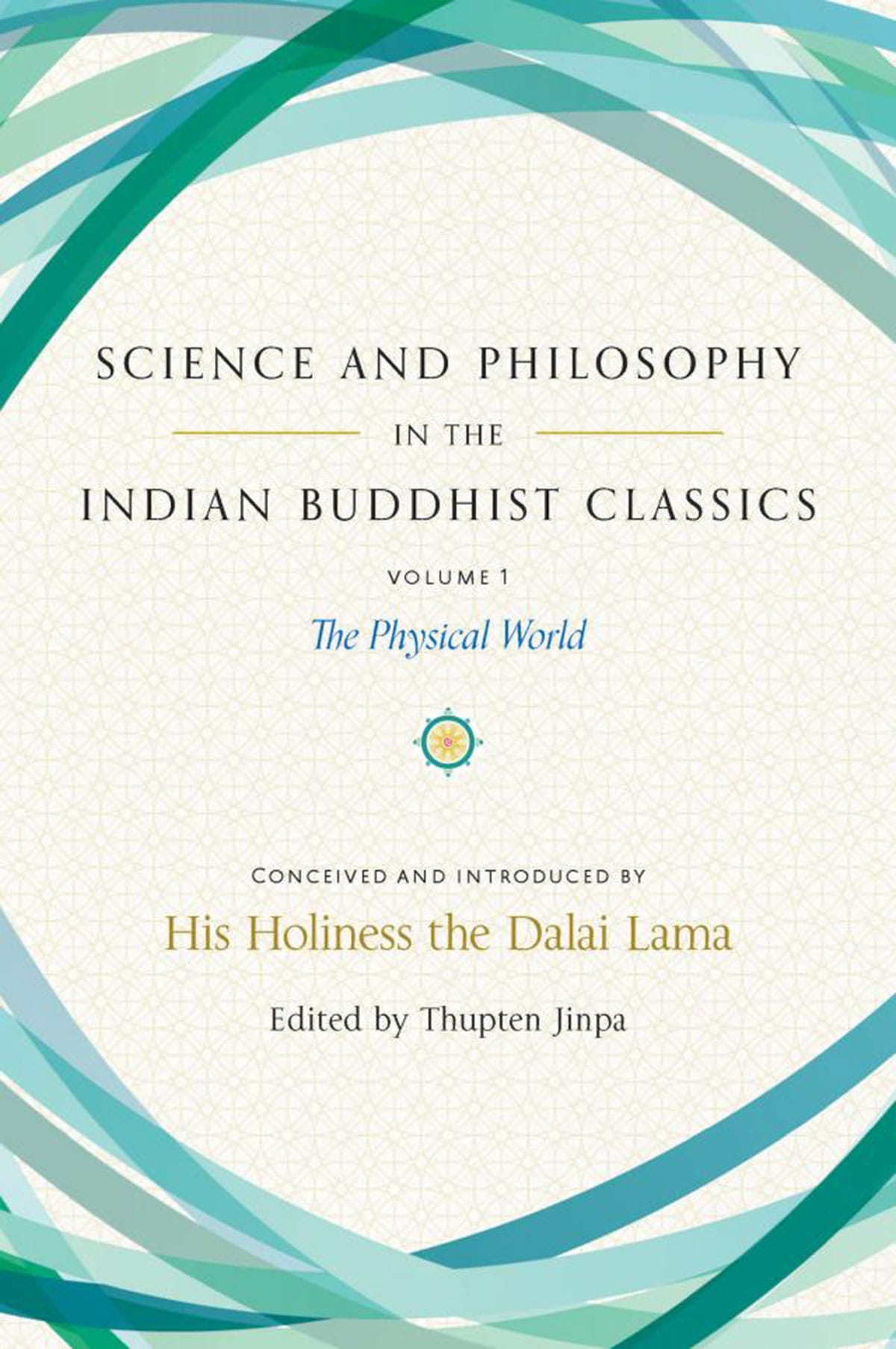 Book cover for Science and Philosophy in the Indian Buddhist classics. It is beige with green and blue swirls on the top and bottom.