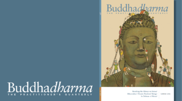 Inside the Summer 2018 issue of Buddhadharma: The Practitioner's Quarterly