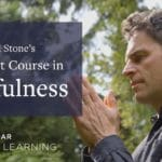 "Enrollment now open for ""A Buddhist Course in Mindfulness,"" from Lion's Roar Online Learning"