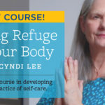 "Enrollment now open for ""Taking Refuge in Your Body"" from Lion's Roar Online Learning"