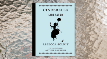 """Review: """"Cinderella Liberator"""" by Rebecca Solnit"""