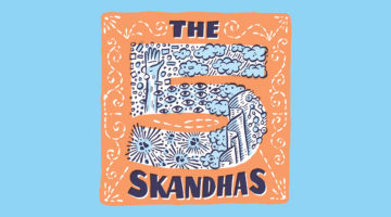 What Are the Five Skandhas?
