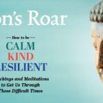 Inside the July 2020 issue of Lion's Roar magazine