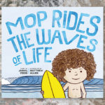 "Review: ""Mop Rides the Waves of Life"""
