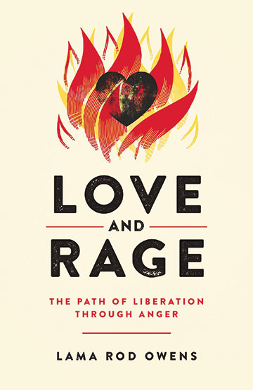 """Cover art for """"Love and Rage: The Path of Liberation Through Anger"""" by Lama Rod Owens"""